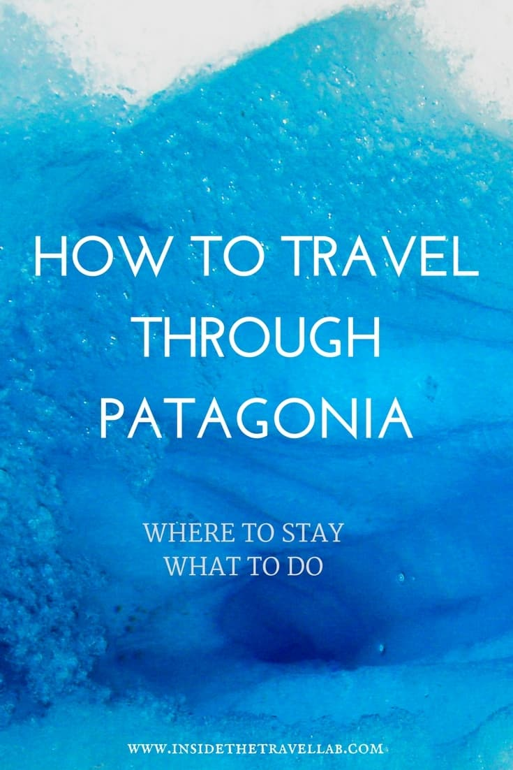 How to travel through Patagonia - travel tips on where to stay and what to do in Chile and Argentina. Enjoy this beautiful part of the world. Via @insidetravellab