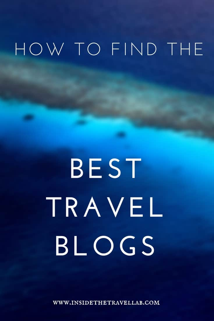 How to find the best travel blogs - a useful list for inspirational reading and professional partnerships. Bookmark now, read later.