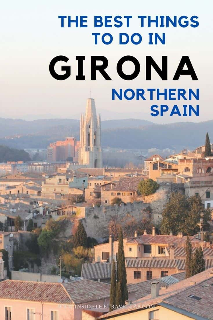 Best things to do in Girona Northern Spain