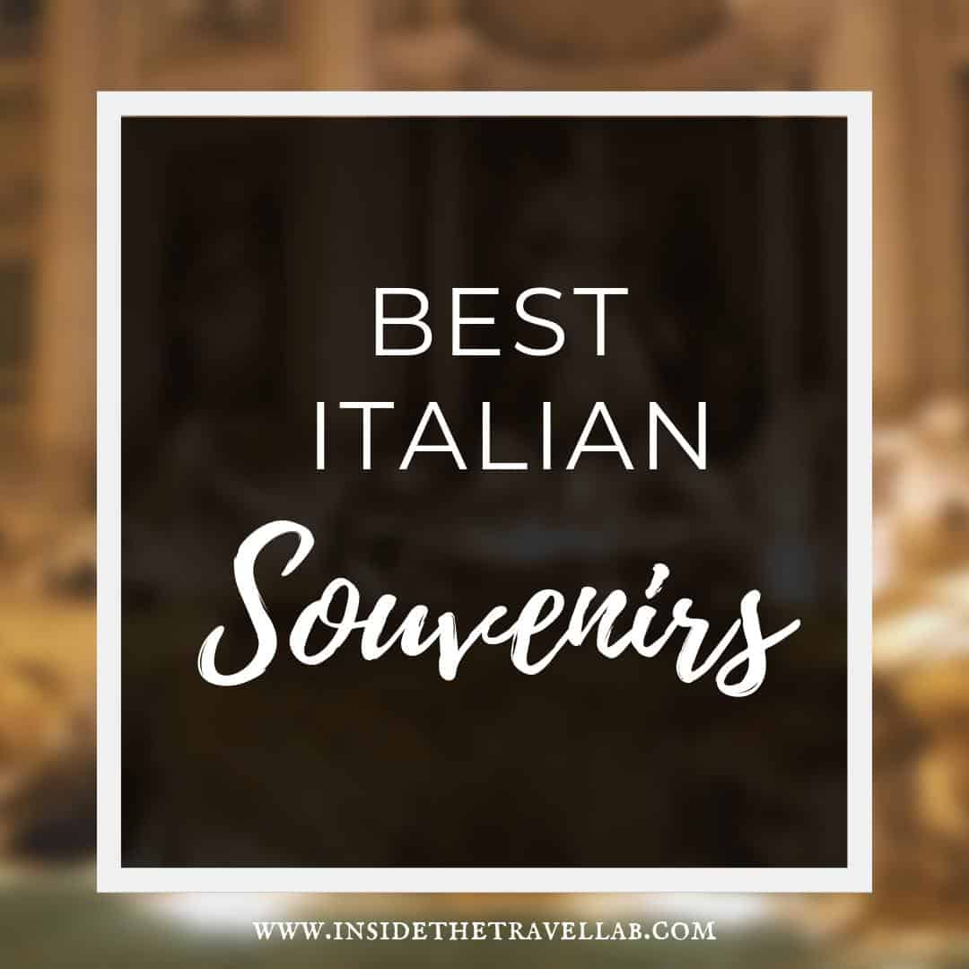 Best Italian Souvenirs to bring back from Italy or order online