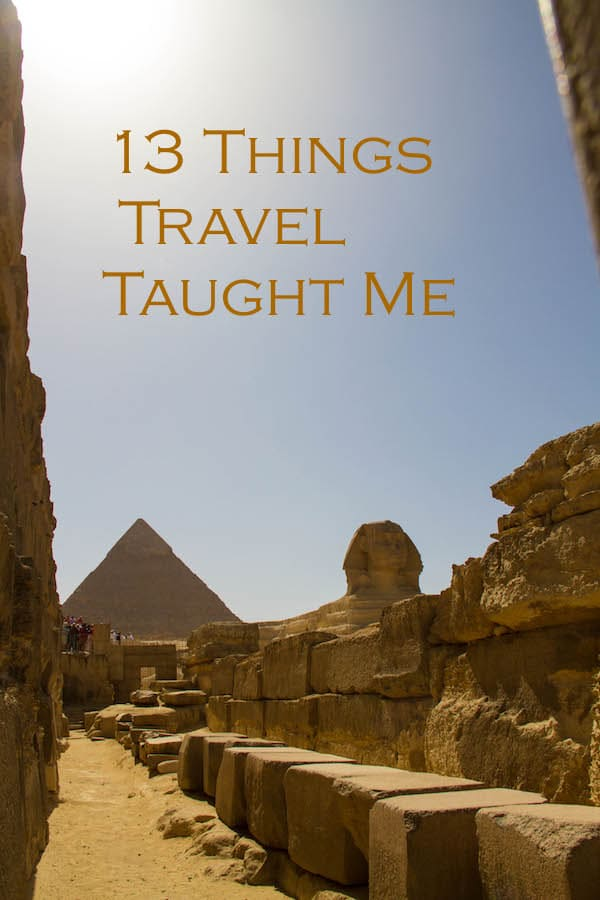 13 Things Travel Taught Me - The Sphinx