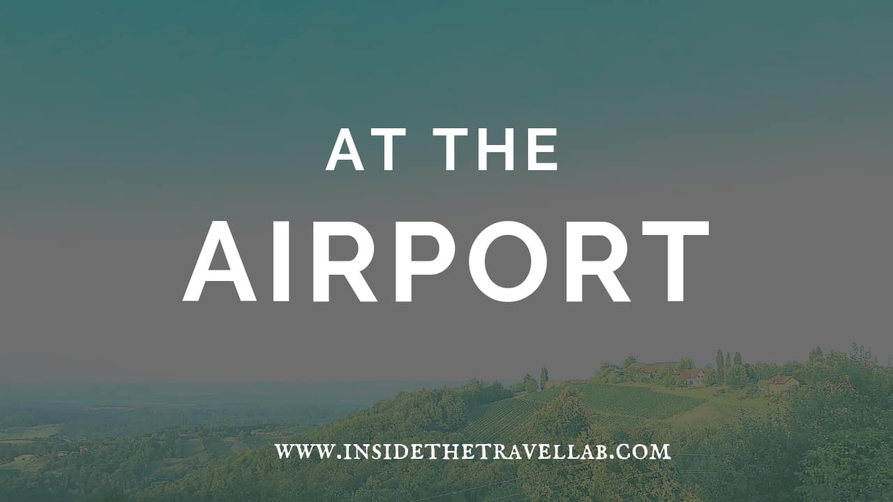 At the Airport - Stress Free Travel Tips