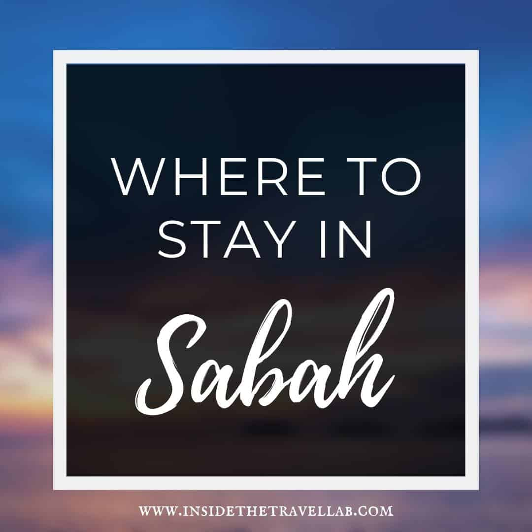 Where to stay in Sabah text for article on gorgeous boutique hotels in Malaysian Borneo