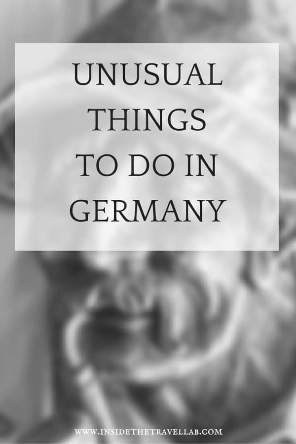 7 Unusual Things To Do in Germany