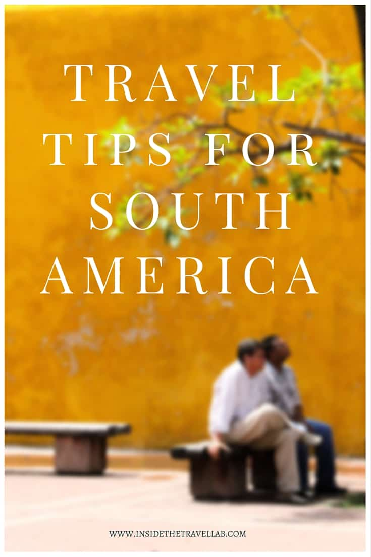 Travel Tips for South America via @insidetravellab