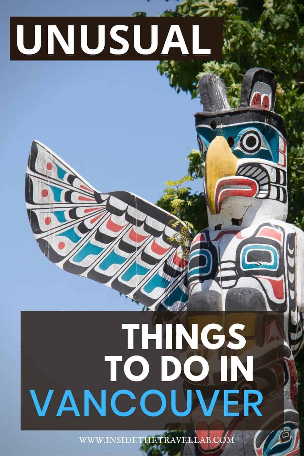 Unusual things to do in Vancouver