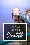 Things to do in Cardiff Unusual Ideas Article
