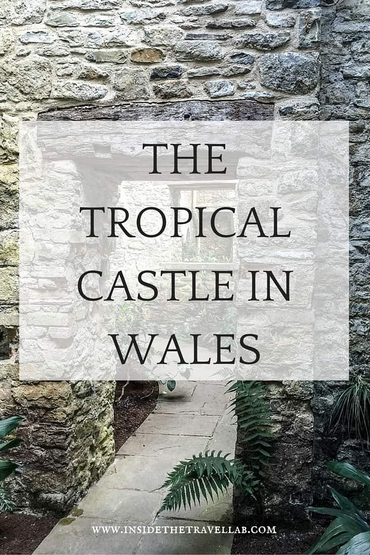 The true story of the tropical castle in Wales - an unusual thing to do in the UK via @insidetravellab