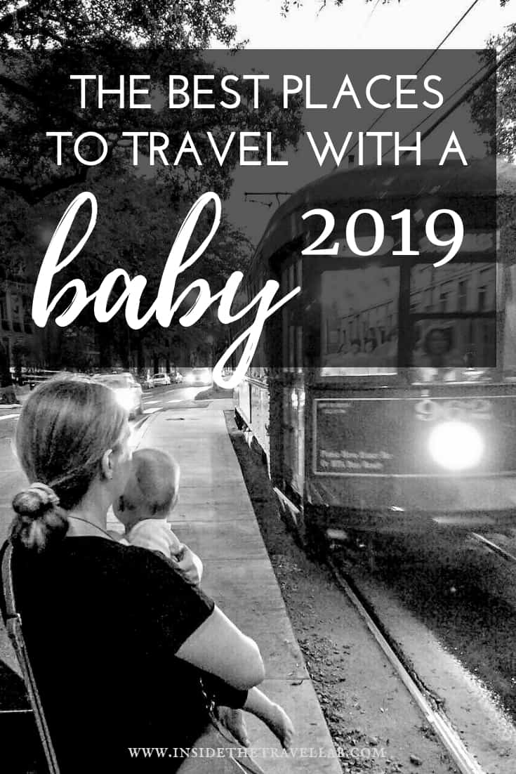 The Best Places to Travel with a Baby - Destinations and a wealth of advice from travel experts and parents. From Europe to America, Asia and more here is a great guide to where are the best places to travel with an infant. #FamilyTravel #BabyTravel #Baby