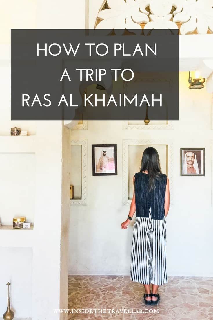 How to plan a trip to Ras Al Khaimah, where to stay, what to do, what to wear and what to see