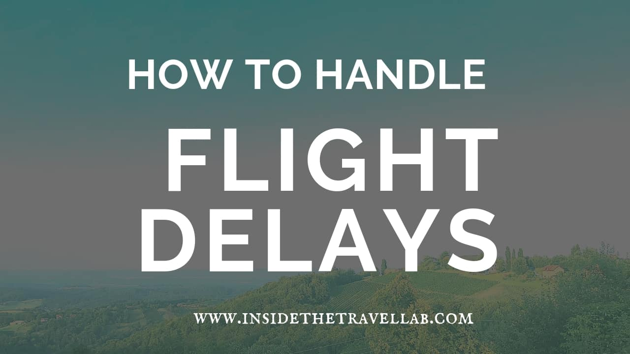 How to Handle Flight Delays - A step by step guide