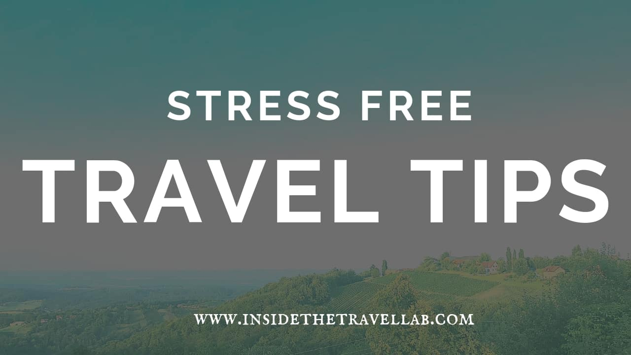 Stress Free Travel Tips