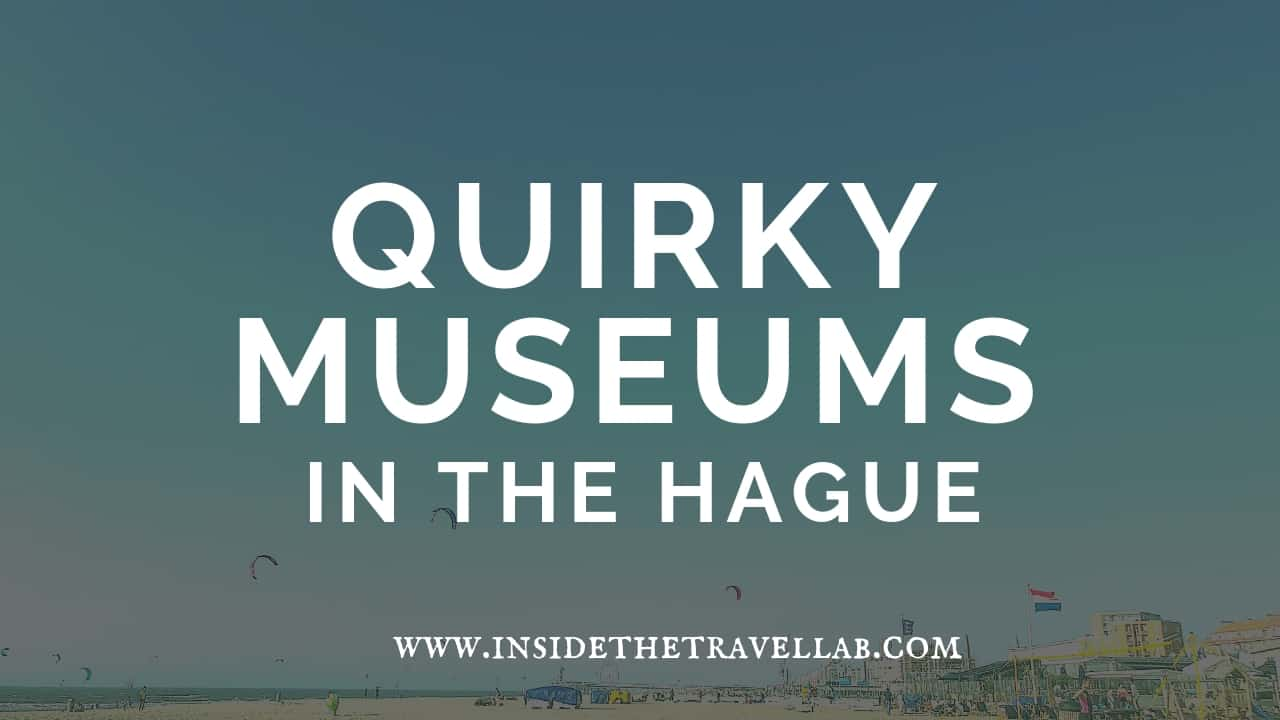 Quirky Museums in the Hague