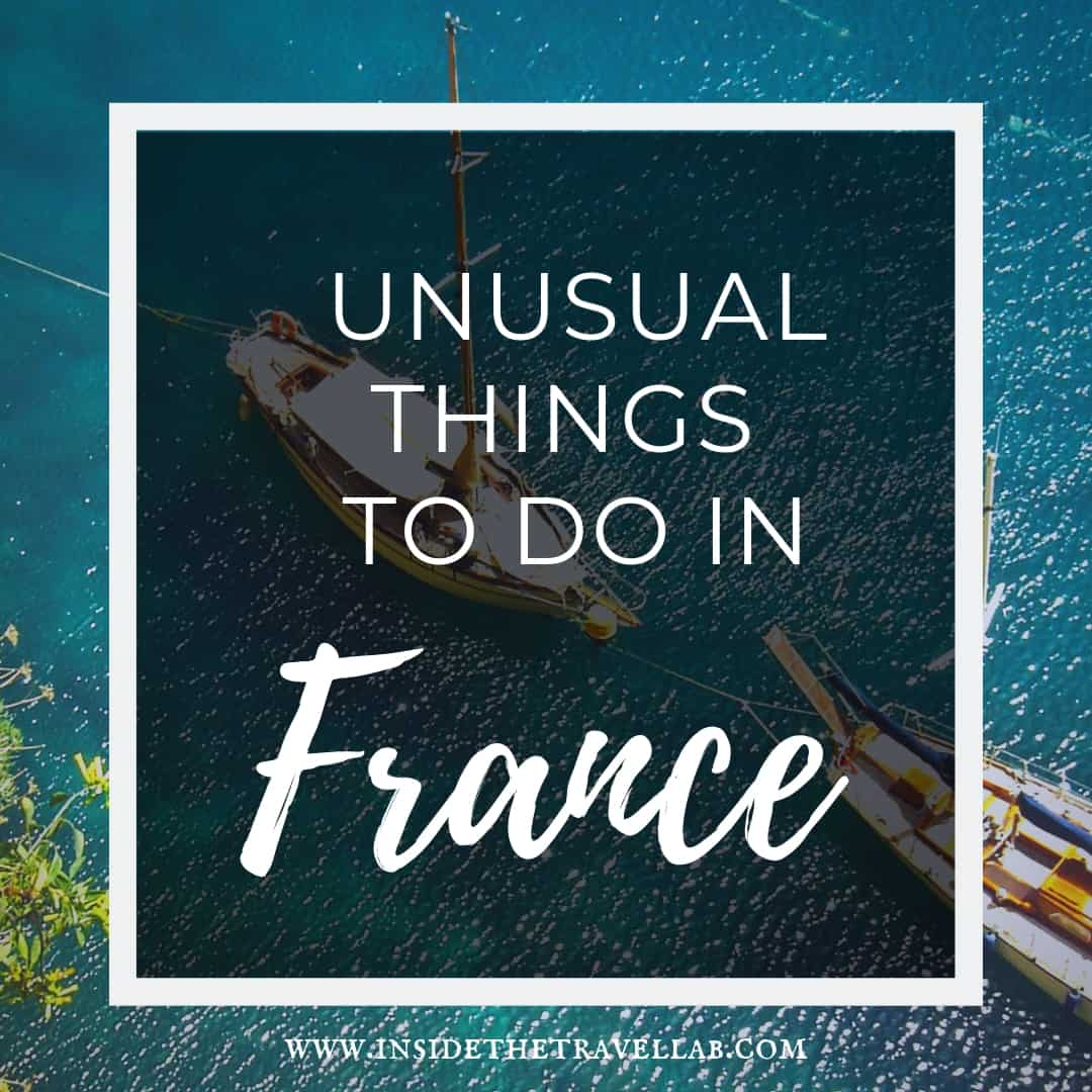 Unusual things to do in France
