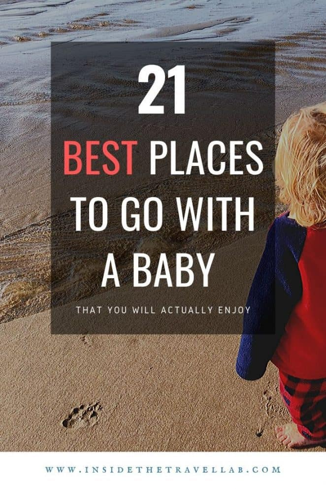 The best places to go with a baby - travel with an infant