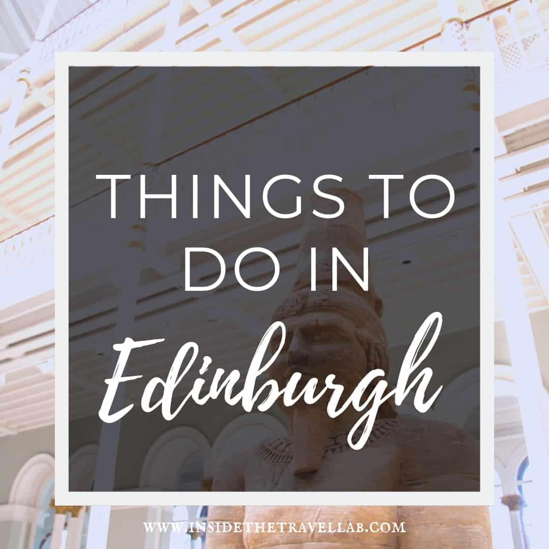 Things to do in Edinburgh Scotland