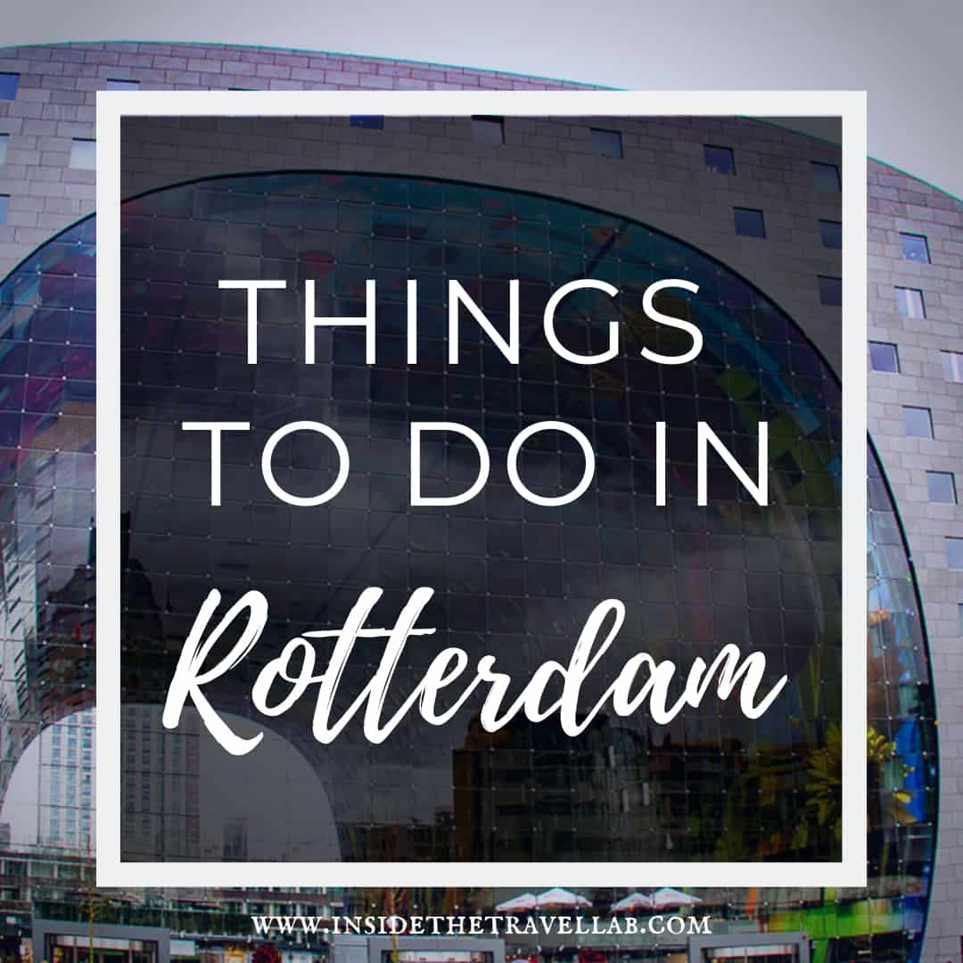 Things to do in Rotterdam the Netherlands