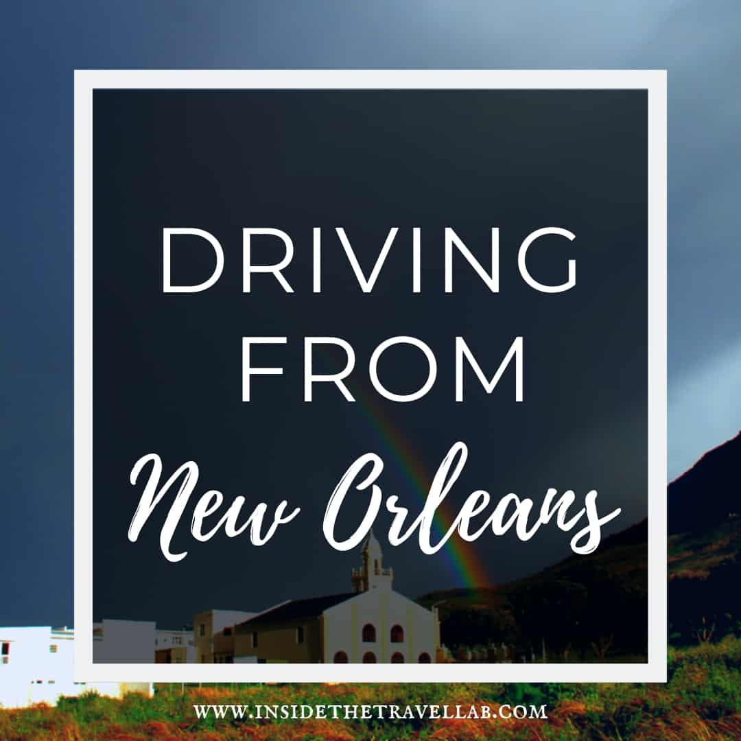 Driving Louisiana - road trips from New Orleans