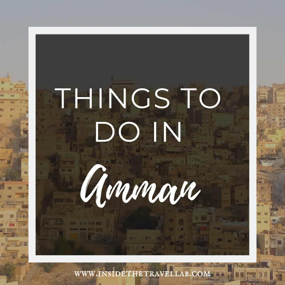 Things to do in Amman Jordan Oldest City on earth