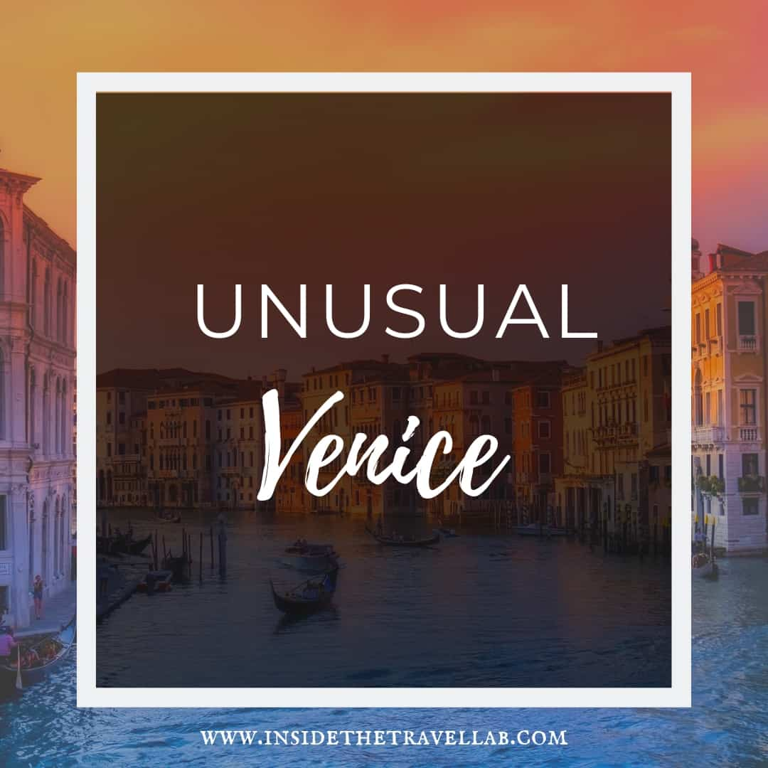 Unusual Venice - off the beaten path in Venice