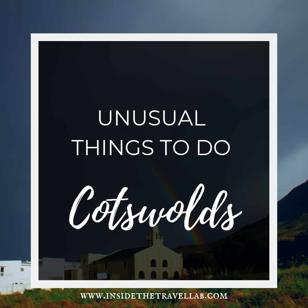 Unusual things to do in the Cotswolds