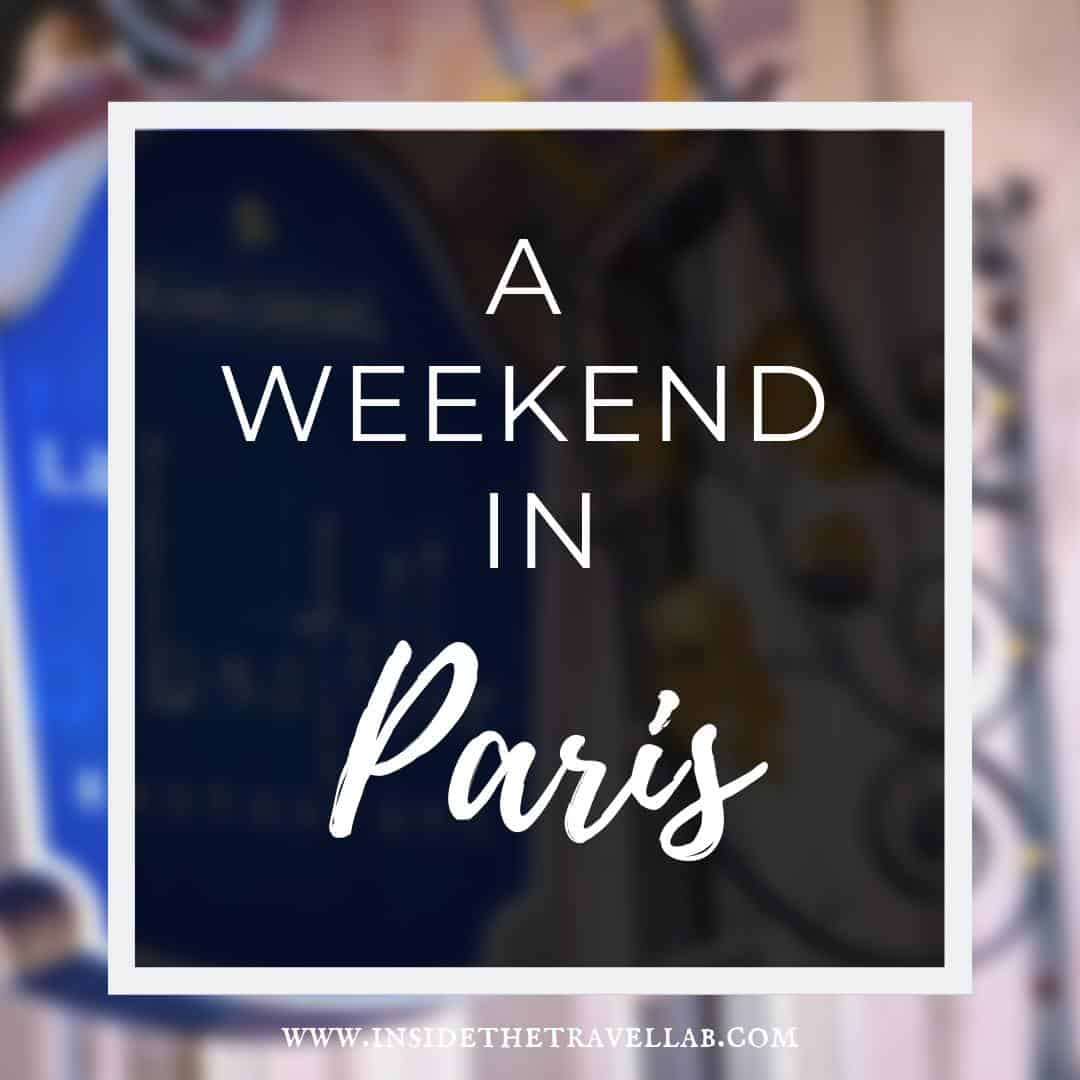 A weekend in Paris - how to guide