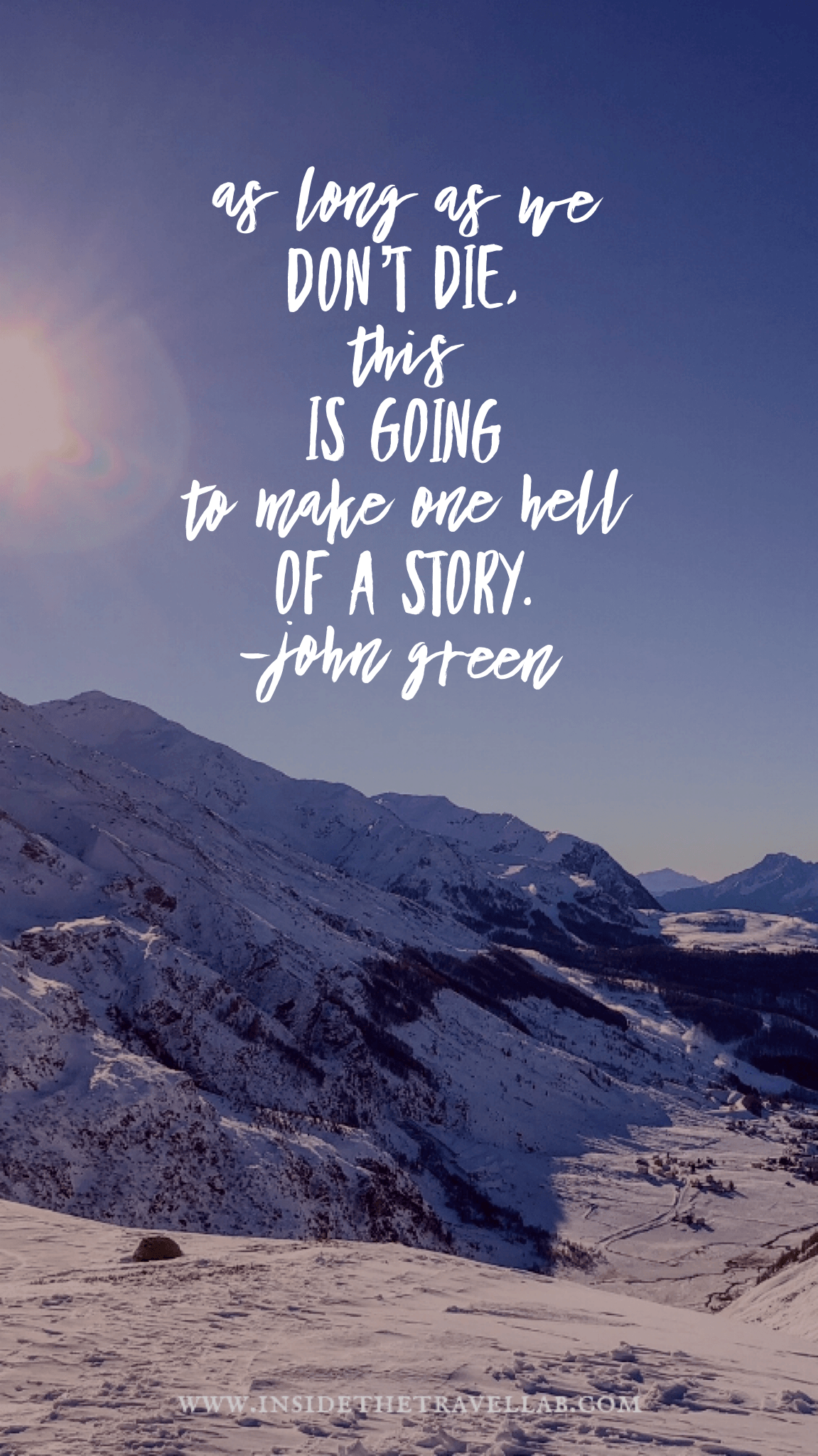 Best Travel Quotes - as long as we don't die this is going to be one hell of a story