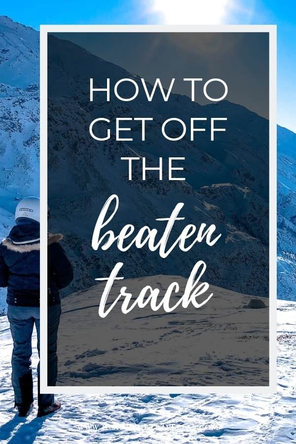 How to get off the beaten track (or off the beaten path) when you travel with 5 easy steps (and 15 more for luck!) Learn how to travel authentically and really get under the skin of a destination. #Travel #TravelIdeas #TravelTips