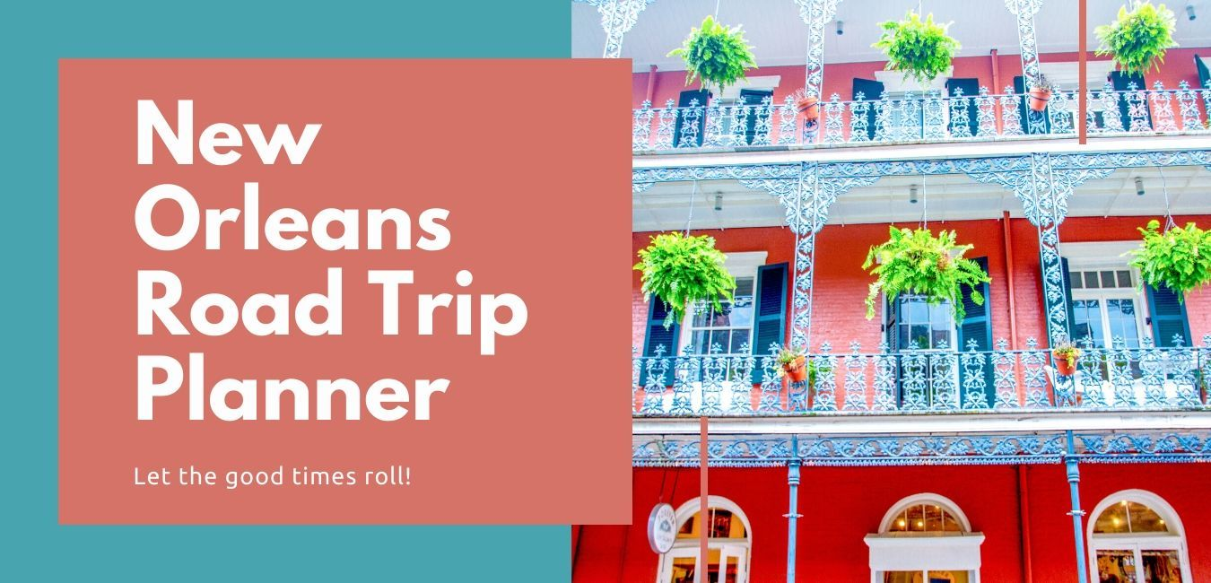 New Orleans Road Trip Itinerary and Planner
