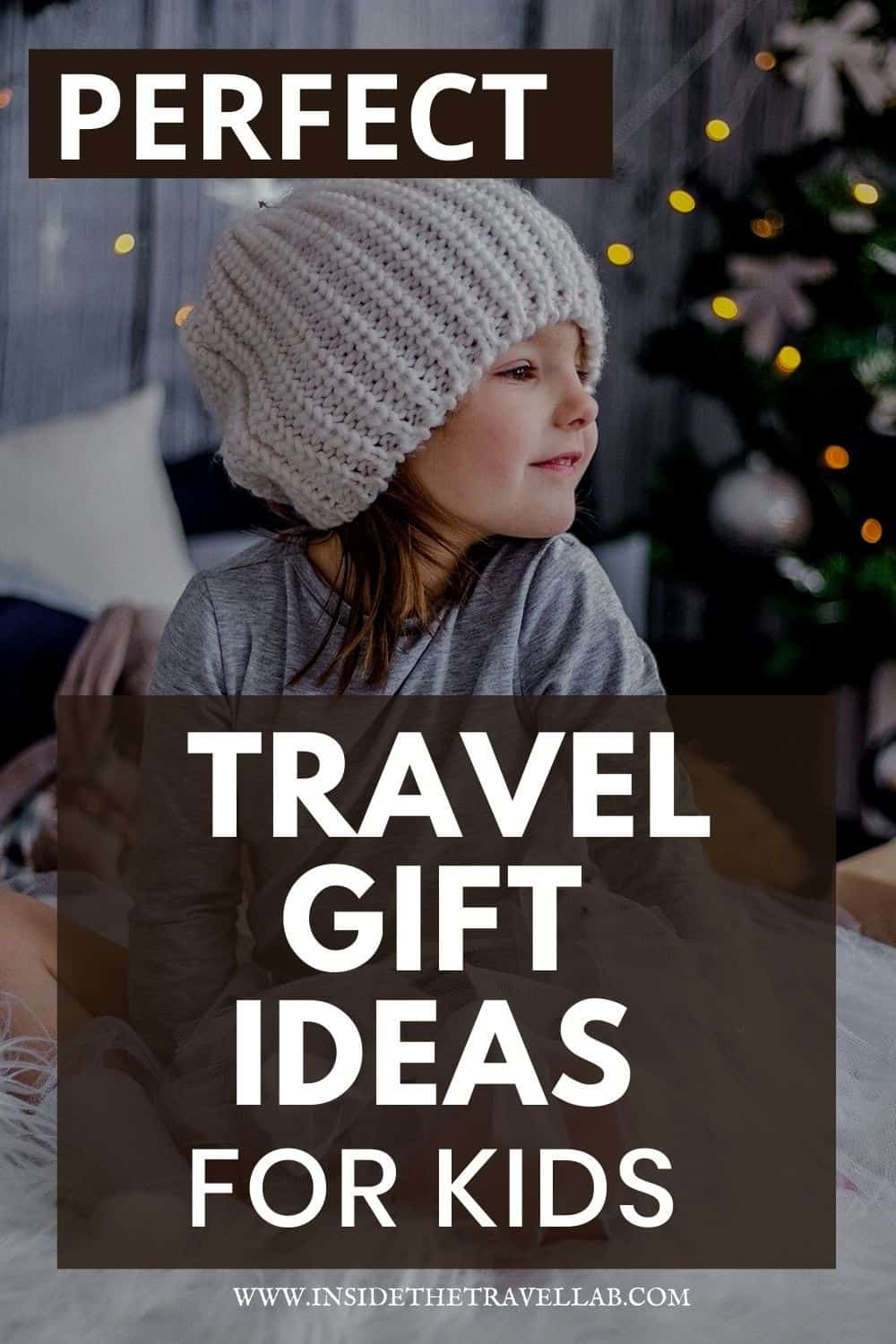 Perfect travel gift ideas for kids