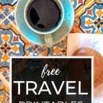 Free travel printables to download and enjoy over coffee.