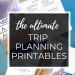 Ultimate trip planning printables