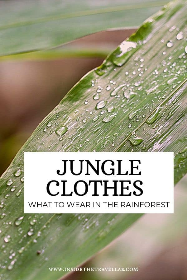 Jungle clothes - what to wear in the rainforest