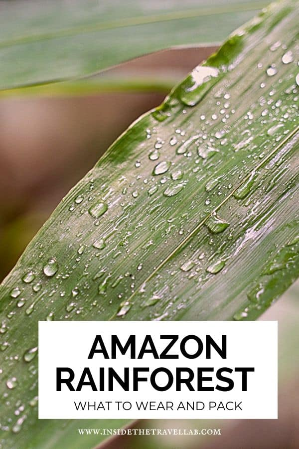 What to wear and pack in the Amazon Rainforest