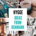 Find hygge ideas from Copenhagen Denmark montage