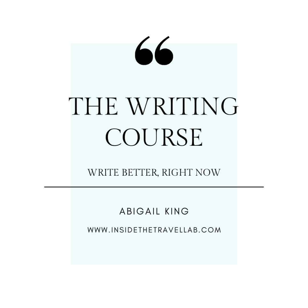 The writing course write better right now digital online course for writers from Abigail King of Inside the Travel Lab cover image