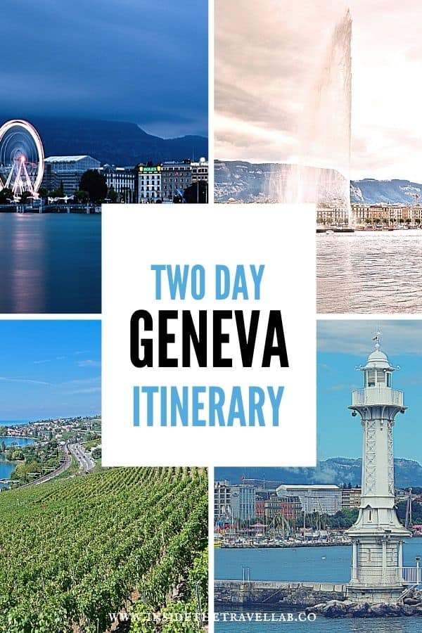 Two day Geneva Itinerary for first timers in Switzerland