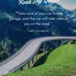 Road trip Quotes - take care of your car in the garage