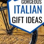 21 Gorgeous Italian Gift Ideas for Italy Lovers Cover Image