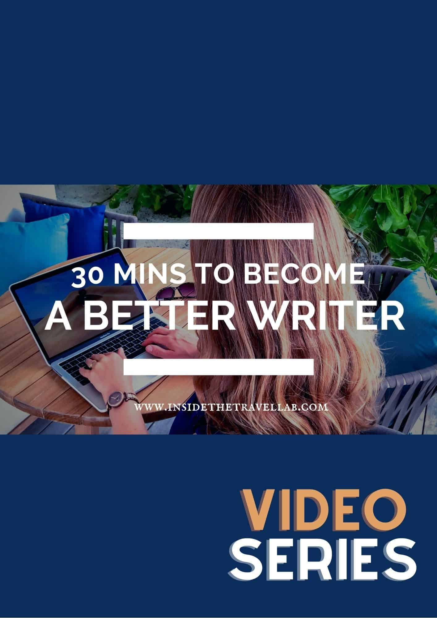 30 Minutes to become a better writer video series