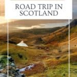 Road trip in Scotland travel guide and itinerary