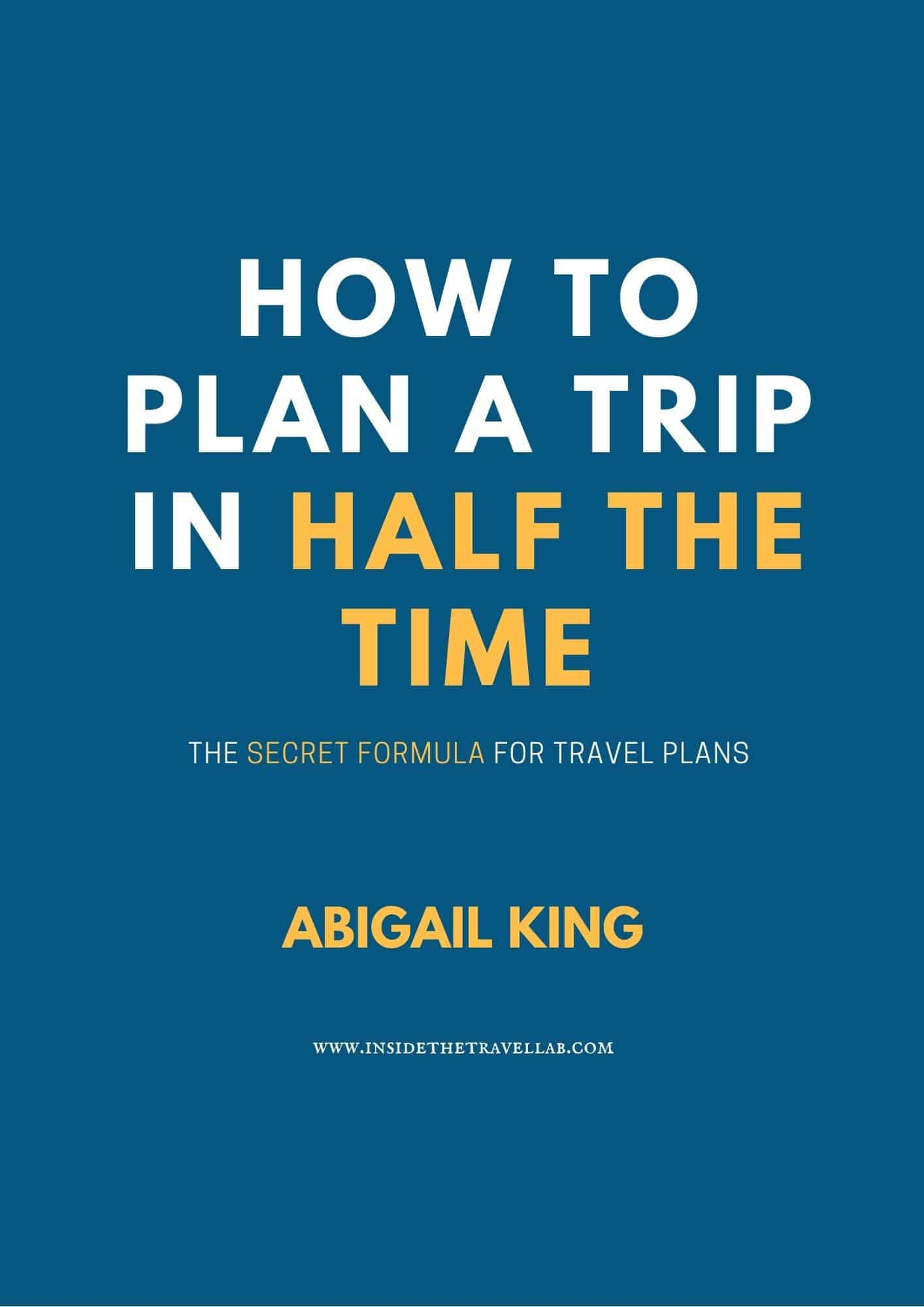 How to plan a trip in half the time