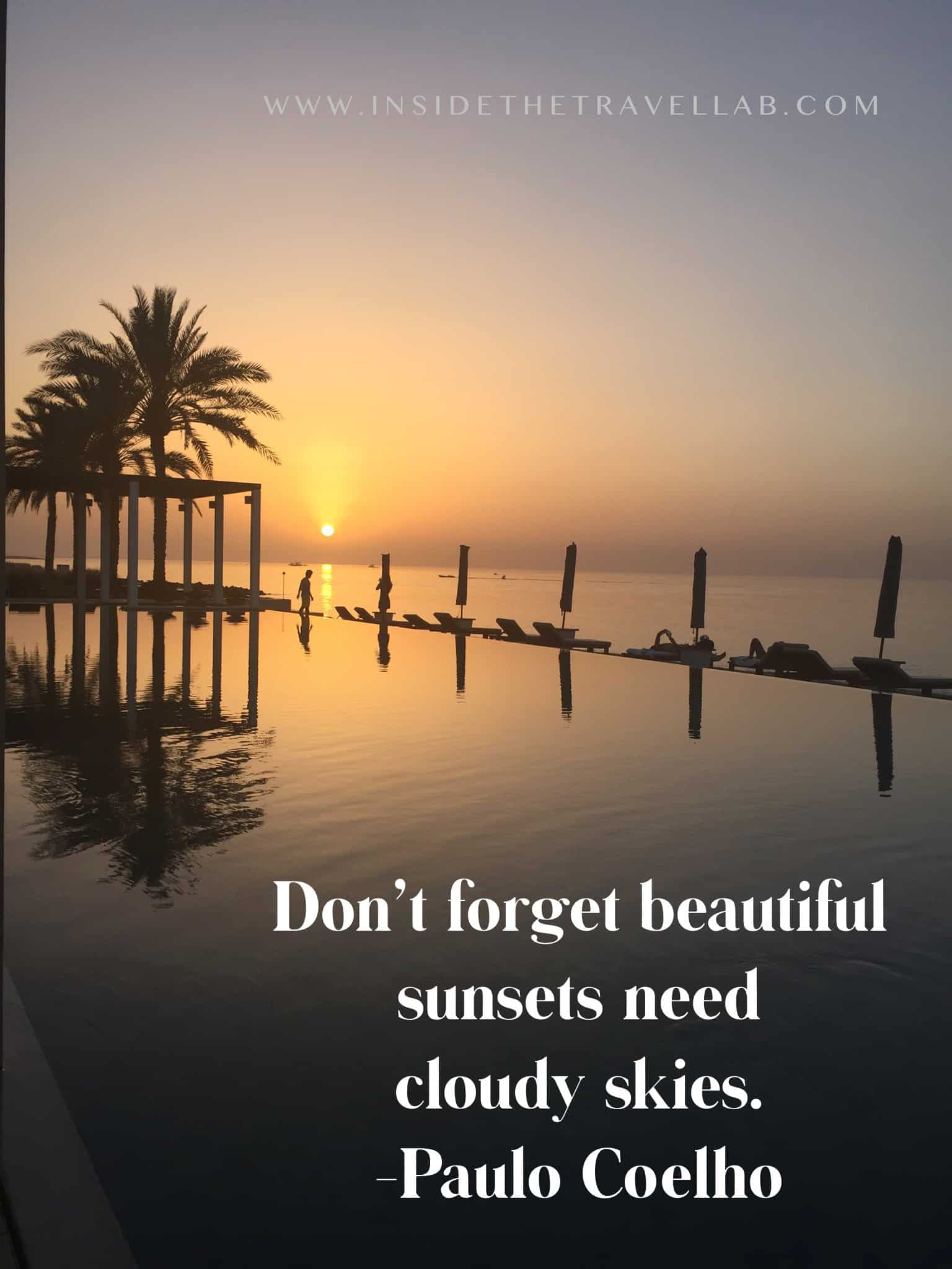 Sunset captions and sunset quotes - don't forget beautiful sunsets need cloudy skies from Paulo Coelho