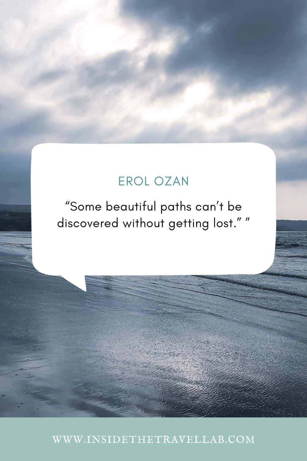 Erol Ozan - some beautiful paths can't be discovered without getting lost