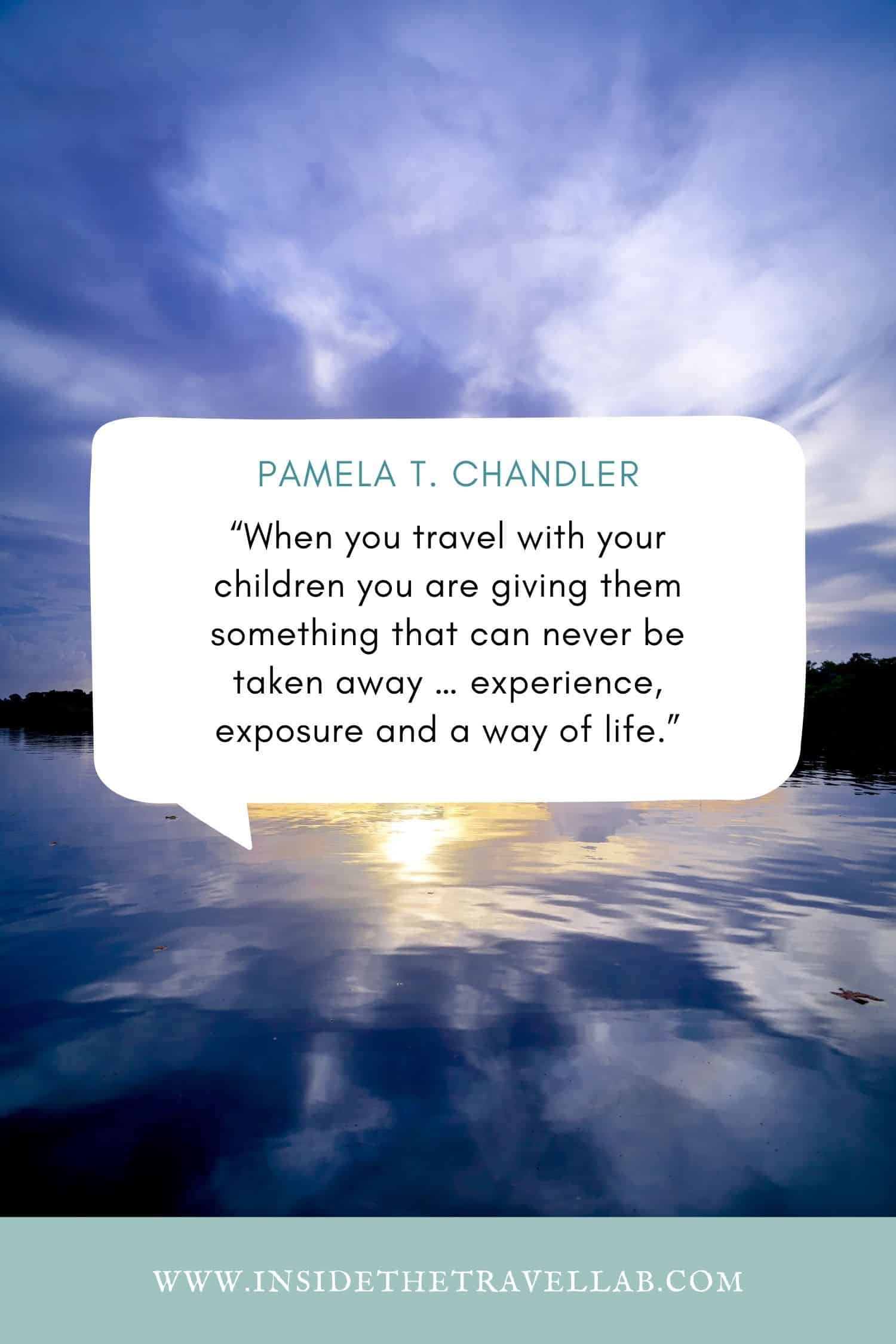 When you travel with your children - one of the best family travel quotes