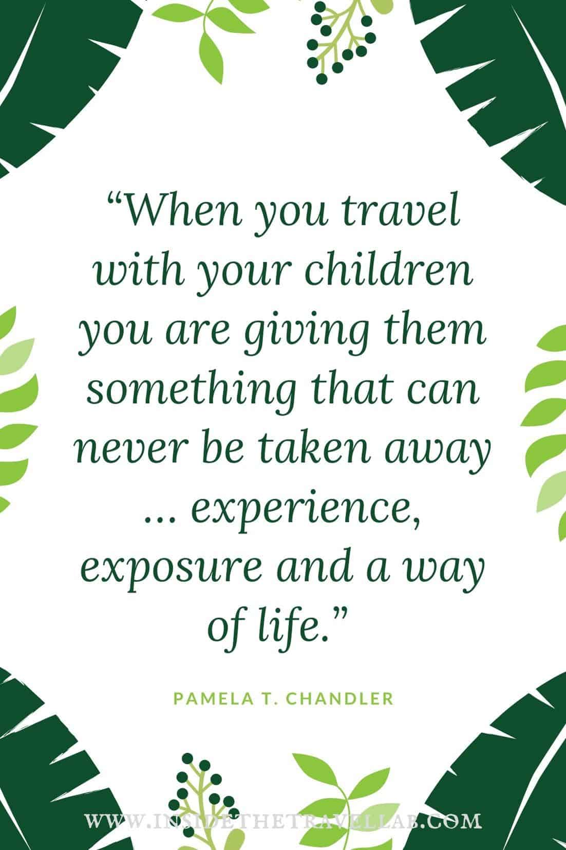 When you travel with your children - family travel quote