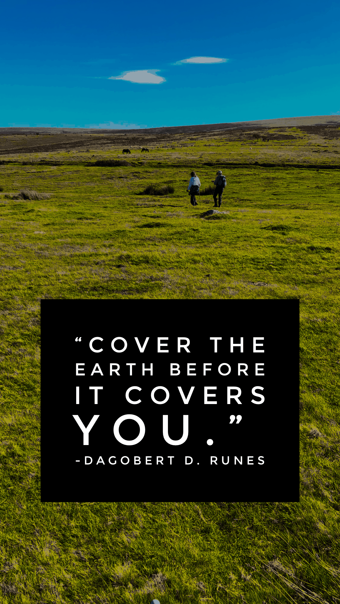 Cover the earth before it covers you hiking quote